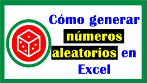 números aleatorios en Excel