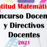 Aptitud Matemática para docentes y profesionales – Concurso Docentes y Directivos Docentes 2021